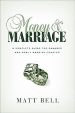Money and Marriage: A Complete Guide for Engaged and Newly Married Couples, Matt