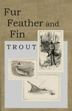 Fur Feather and Fin - Trout by Marquess Granby (2014, Paperback)