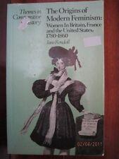 HISTORY - THE ORIGINS OF MODERN FEMINISM -JANE RENDALL