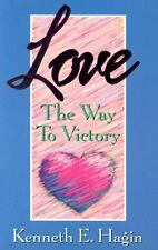 Love: The Way to Victory by Kenneth E. Hagin , Paperback