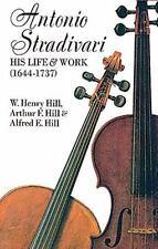Antonio Stradivari: His Life and Work-ExLibrary