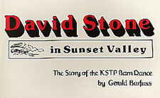 David Stone in Sunset Valley, The Story of the KSTP Barn Dance by Gerald Barfuss