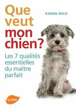 Livre / Guide - Que Veut Mon Chien ? - Karen Wild