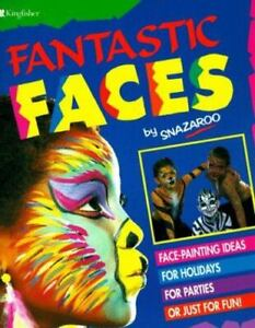Fantastic Faces : Face-Painting Ideas for Holidays for Parties or Just for Fun!