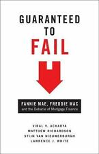 Guaranteed To Fail: Fannie Mae, Freddie Mac, And The Debacle Of Mortgage Fina...