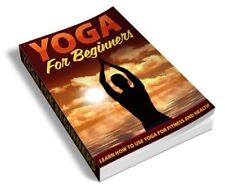 Yoga For Beginners + 10 Bonus Health EBook with Master Resell Rights Free Ship