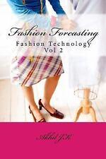 Fashion Technology: Fashion Forcasting by Akhil JK (2015, Paperback)