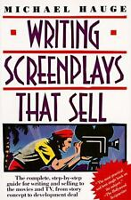 Writing Screenplays That Sell : The Complete, Step-by-Step Guide for Writing and