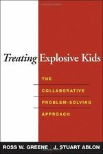 Treating Explosive Kids: The Collaborative Problem-Solving Approach (Hardback or