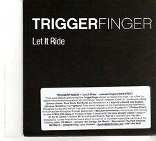 (DP744) Trigger Finger, Let It Ride - 2013 DJ CD