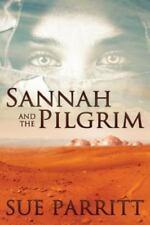 Sannah and the Pilgrim by Sue Parritt (Paperback, 2014)