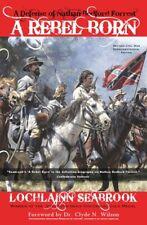 """""""A Rebel Born: A Defense of Nathan Bedford Forrest"""" (signed paperback)"""