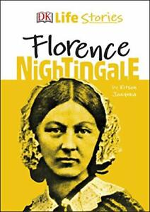 DK Life Stories Florence Nightingale by Jazynka, Kitson, NEW Book, FREE & FAST D