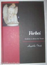 Trostbüchlein - Trauergedichte: Vorbei