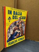 GIALLI ECONOMICI MONDADORI 148 - IN BALIA DEL CASO - FRANCOIS OSWALD 1939