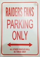 RAIDERS FANS PARKING ONLY ALL OTHER VEHICLES TOWED CAR SIGN NOVELTY GIFT IDEA