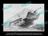 OLD LARGE HISTORIC PHOTO OF FRENCH ARMY WWI, THE SAINT CHAMOND TANK & GUNS c1915
