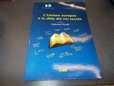 UMBERTO MORELLI:L'UNIONE EUROPEA E LE SFIDE DEL XXI SECOLO.CELID.2000 BUONISSIMO