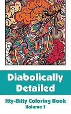 Diabolically Detailed Itty-Bitty Coloring Book (Volume 1) by H. R. Wallace...