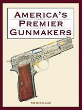 America's Premier Gunmakers Set by K. D. Kirkland (2008, Hardcover)