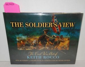 BOOK The Soldier's View The Civil War Art of Keith Rocco SIGNED op 2004 100+ ill