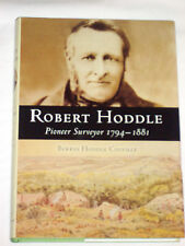 ROBERT HODDLE  : PIONEER SURVEYOR 1784 - 1881