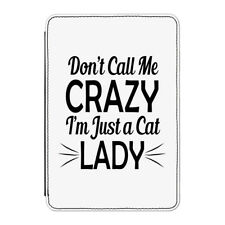"""Don't Call Me Crazy I'm Just A Cat Lady Case Cover for Kindle 6"""" E-reader Funny"""
