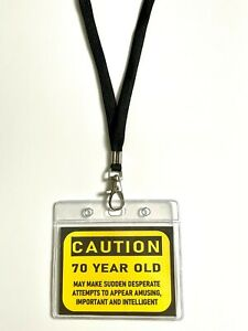 Funny 70th birthday novelty gift ID badge present laugh old age different