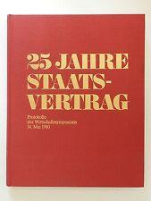 25 Jahre Staatsvertrag Protokolle des Wirtschaftssymposium 14. Mai 1980