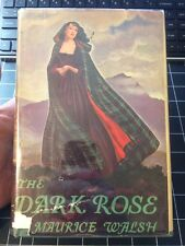 The Dark Rose By Maurice Walsh 1938 First Edition Rare Collectible Vintage Hcdj