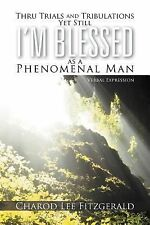 Thru Trials and Tribulations yet Still I'm Blessed As a Phenomenal Man :...