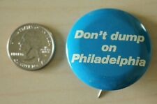 Don't Dump On Philadelphia Slogan Pin Pinback Button #31844