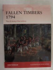 osprey-campaign-256-fallen-timbers-1794-the-us-army039s-first-victory