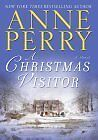 A Christmas Visitor (The Christmas Stories) by Anne Perry