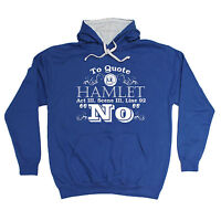 TO QUOTE HAMLET HOODIE hoody shakespeare romeo funny birthday gift 123t present