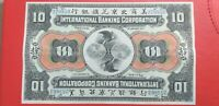 International Banking Corporation China 10 Yuan 1910 Cut AU - Unc