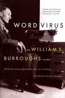 Word Virus: The William S. Burroughs Reader [Burroughs, William S.]