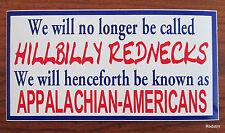 "We Are Not Hillbilly Rednecks Now Appalachian Americans Decal Sticker 6"" x 3"""