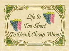 Life to Short for Cheap Wine Alcohol Merlot Chardonay Liquor Spirits Metal Sign