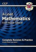 A-Level Mathematics Exam Board Edexcel Complete Revision & Practice by CGP Books