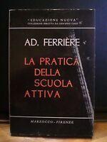 Ad. Ferriere, LA PRATICA DELLA SCUOLA ATTIVA, Marzocco, 1968.