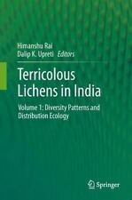 Terricolous Lichens in India : Volume 1: Diversity Patterns and Distribution...