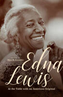 Edna Lewis: At the Table with an American Original - Hardcover - VERY GOOD