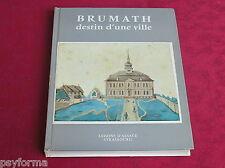Livre d'histoire regionale BRUMATH destin d'une ville /Saisons D'Alsace CPA 1968