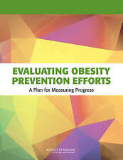 NEW Evaluating Obesity Prevention Efforts: A Plan for Measuring Progress