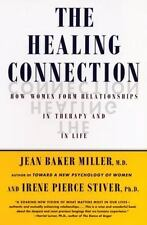 The Healing Connection: How Women Form Relationships in Therapy and in Life Mil