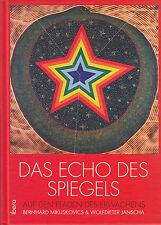 Das Echo des Spiegels auf den Pfaden des Erwachsens Mikuskovics Janscha 2000