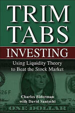 Trim Tabs Investing: Using Liquidity Theory to Beat the Stock Market by...
