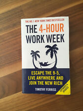 The 4-hour Work Week: Escape the 9-5, Live Anywhere and Join the New Rich by...