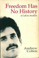 Freedom has no history. A call to awaken - Andrew Cohen - Liv - 441808 - 2232374
